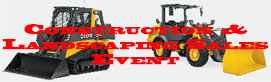 Construction & Landscaping Equipment Sales Event
